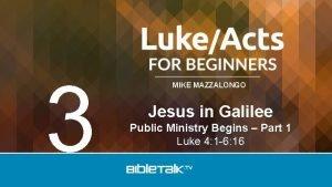 3 MIKE MAZZALONGO Jesus in Galilee Public Ministry