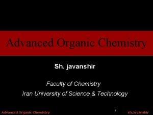 Advanced Organic Chemistry Sh javanshir Faculty of Chemistry