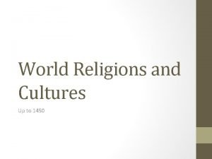 World Religions and Cultures Up to 1450 Focus