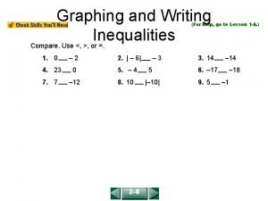 Graphing and Writing Inequalities Compare Use or COURSE