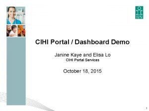 CIHI Portal Dashboard Demo Janine Kaye and Elisa