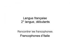 Langue franaise 2 langue dbutants Rencontrer les francophones