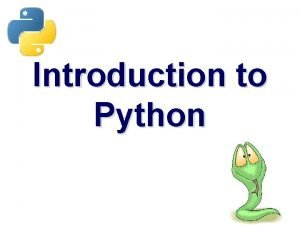 Introduction to Python Overview History Installing Running Python