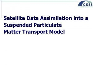 Satellite Data Assimilation into a Suspended Particulate Matter