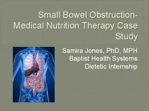 Small Bowel Obstruction Medical Nutrition Therapy Case Study