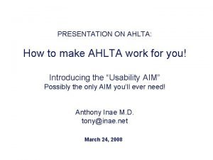 PRESENTATION ON AHLTA How to make AHLTA work