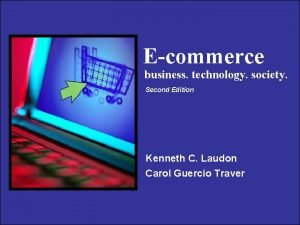Ecommerce business technology society Second Edition Kenneth C
