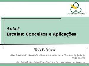 Aula 6 Escalas Conceitos e Aplicaes Flvia F