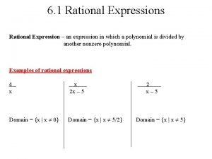 6 1 Rational Expressions Rational Expression an expression