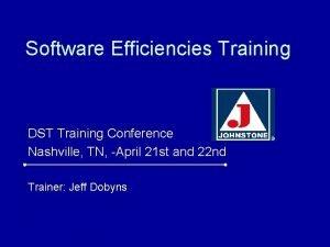 Software Efficiencies Training DST Training Conference Nashville TN