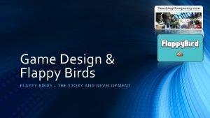Game Design Flappy Birds FLAPPY BIRDS TH E