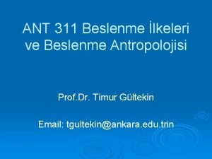 ANT 311 Beslenme lkeleri ve Beslenme Antropolojisi Prof