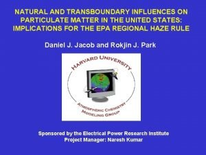 NATURAL AND TRANSBOUNDARY INFLUENCES ON PARTICULATE MATTER IN