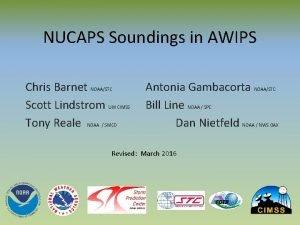 NUCAPS Soundings in AWIPS Chris Barnet Scott Lindstrom