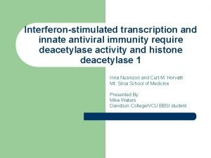 Interferonstimulated transcription and innate antiviral immunity require deacetylase