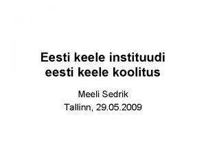 Eesti keele instituudi eesti keele koolitus Meeli Sedrik