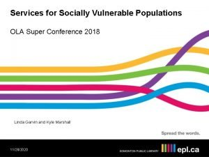 Services for Socially Vulnerable Populations OLA Super Conference