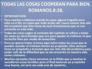 TODAS LAS COSAS COOPERAN PARA BIEN ROMANOS 8