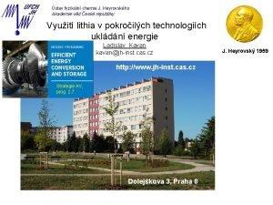 stav fyzikln chemie J Heyrovskho Akademie vd esk