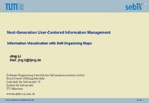 NextGeneration UserCentered Information Management Information Visualization with SelfOrganizing