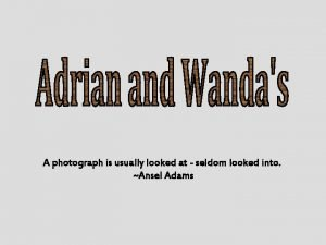 A photograph is usually looked at seldom looked