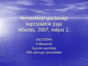 Nemzetkzi gazdasgi kapcsolatok joga elads 2007 mjus 2