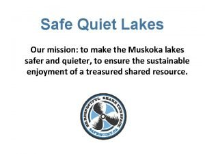 Safe Quiet Lakes Our mission to make the