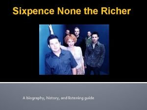 Sixpence None the Richer A biography history and
