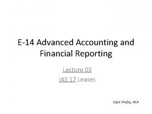 E14 Advanced Accounting and Financial Reporting Lecture 03