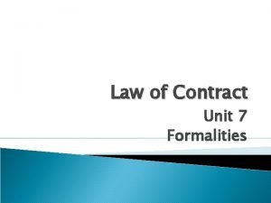 Law of Contract Unit 7 Formalities Learning Outcomes