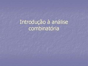 Introduo anlise combinatria O QUE A ANLISE COMBINATRIA