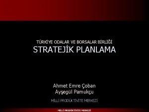 TRKYE ODALAR VE BORSALAR BRL STRATEJK PLANLAMA Ahmet