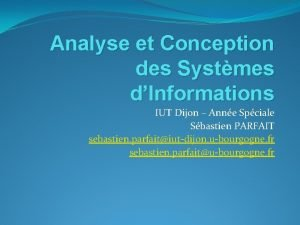 Analyse et Conception des Systmes dInformations IUT Dijon
