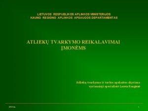 LIETUVOS RESPUBLIKOS APLINKOS MINISTERIJOS KAUNO REGIONO APLINKOS APSAUGOS