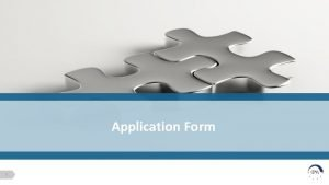 Application Form 1 1 Choose the application form