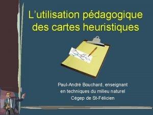 Lutilisation pdagogique des cartes heuristiques PaulAndr Bouchard enseignant