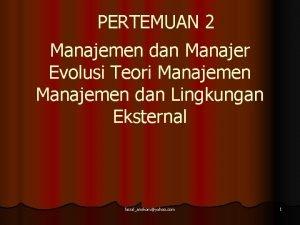 PERTEMUAN 2 Manajemen dan Manajer Evolusi Teori Manajemen