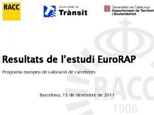 Resultats de lestudi Euro RAP Programa europeu de