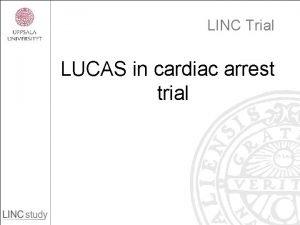 LINC Trial LUCAS in cardiac arrest trial What