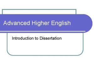 Advanced Higher English Introduction to Dissertation Advanced Higher