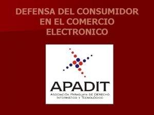 DEFENSA DEL CONSUMIDOR EN EL COMERCIO ELECTRONICO Proteccin