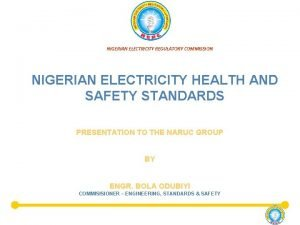 NIGERIAN ELECTRICITY REGULATORY COMMISSION NIGERIAN ELECTRICITY HEALTH AND