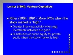 Lerner 1994 Venture Capitalists n Ritter 1984 1991