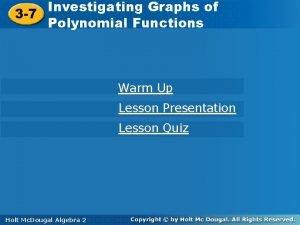 Investigating Graphs of of Investigating Graphs 3 7