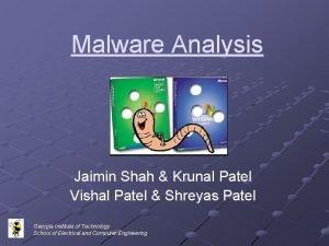Malware Analysis Jaimin Shah Krunal Patel Vishal Patel