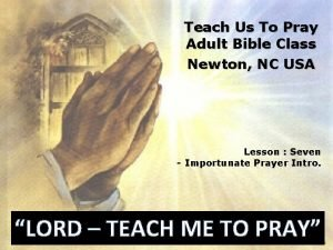 Teach Us To Pray Adult Bible Class Newton