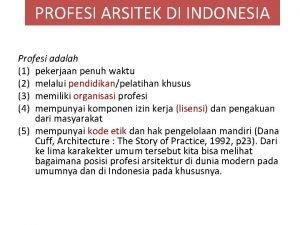 PROFESI ARSITEK DI INDONESIA Profesi adalah 1 pekerjaan