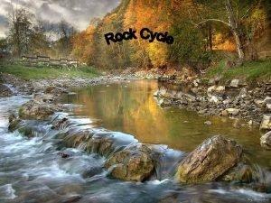 Classifying Rocks Rock Classification Geologists classify rocks into