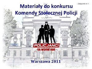Materiay do konkursu Komendy Stoecznej Policji Zacznik nr