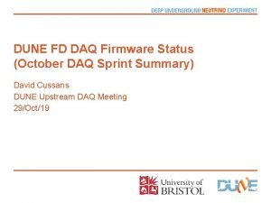 DUNE FD DAQ Firmware Status October DAQ Sprint
